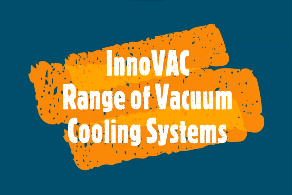 InnoVAC Range of vacuum cooling systems – Advantages